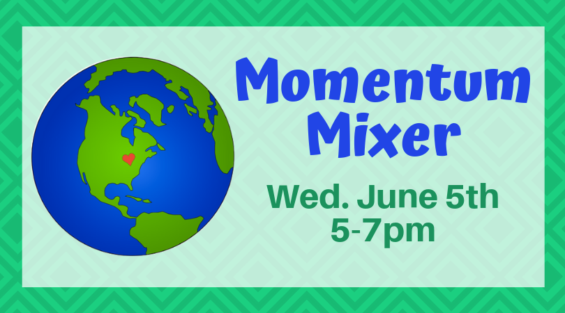 Drop by Our Momentum Mixer June 5th